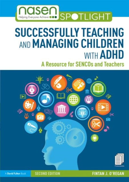 Successfully Teaching and Managing Children with ADHD : A Resource for SENCOs and Teachers
