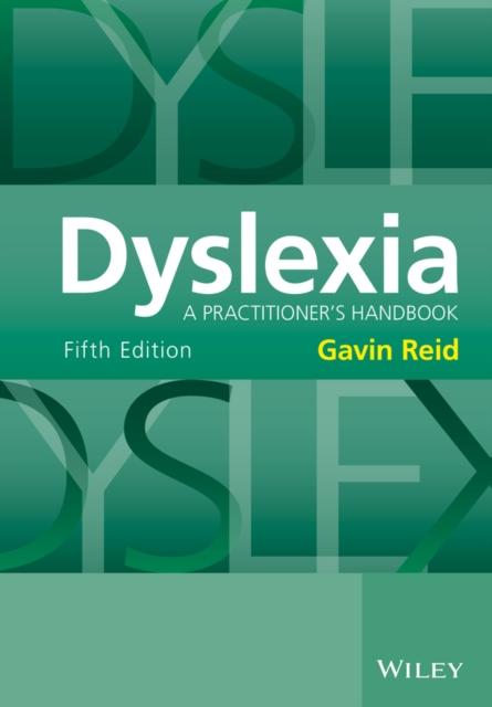 Dyslexia : A Practitioner's Handbook