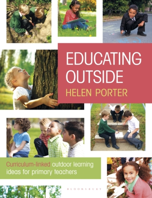 Educating Outside : Curriculum-linked outdoor learning ideas for primary teachers